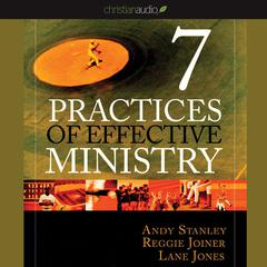 Seven Practices of Effective Ministry by Andy Stanley, Reggie Joiner, Lane Jones