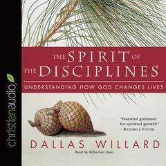 The Spirit of the Disciplines by Dallas Willard