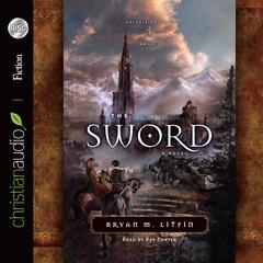 The Sword by Brian M. Litfin