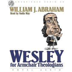 Wesley for Armchair Theologians by William J. Abraham