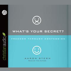 What's Your Secret? by Aaron Stern