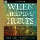 When Helping Hurts by Steve Corbett, Brian Fikkert