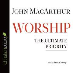 Worship by John F. MacArthur