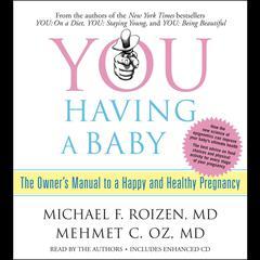 You: Having a Baby by Michael F. Roizen, MD, Mehmet Oz, Mehmet C. Oz, MD