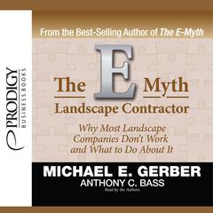 The E-Myth Landscape Contractor by Michael E. Gerber, Anthony C. Bass