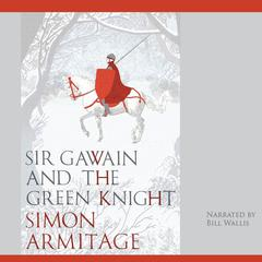Sir Gawain and the Green Knight by Anonymous, Simon Armitage
