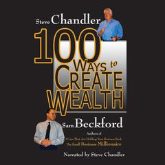 100 Ways to Create Wealth by Sam Beckford