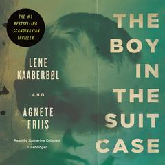 The Boy in the Suitcase by Lene Kaaberbøl, Agnete Friis