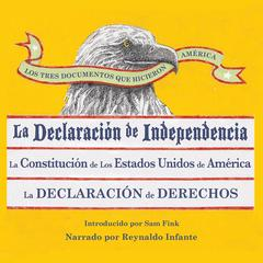 Los Tres Documentos que Hicieron América [The Three Documents That Made America, in Spanish] by Sam Fink