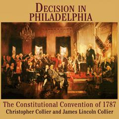 Decision in Philadelphia by Christopher Collier, James Lincoln Collier