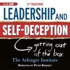 Leadership and Self-Deception, 2nd Edition by the Arbinger Institute