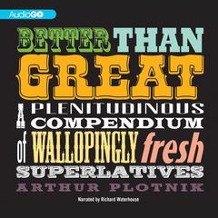 Better Than Great by Arthur Plotnik