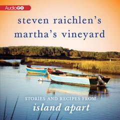 Steven Raichlen's Martha's Vineyard by Steven Raichlen
