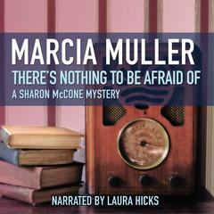 There's Nothing to Be Afraid Of by Marcia Muller
