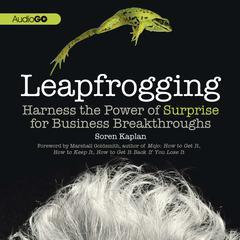 Leapfrogging by Soren Kaplan, PhD