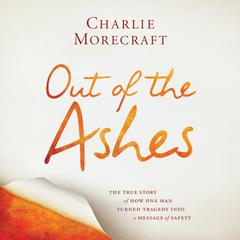 Out of the Ashes by Charlie Morecraft