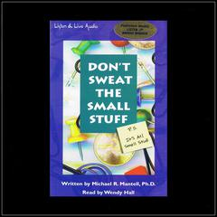 Don't Sweat the Small Stuff by Dr. Michael Mantell