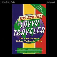 Tips for the Savvy Traveler by Deborah Burns