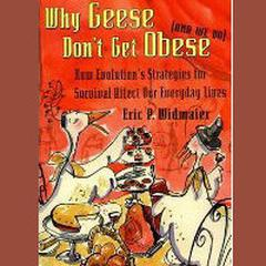 Why Geese Don't Get Obese by Eric P. Widmaier