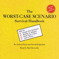 The Worst-Case Scenario Survival Handbook by Joshua Piven, David Borgenicht