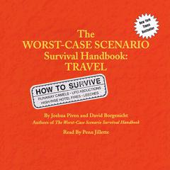 The Worst-Case Scenario Survival Handbook: Travel by Joshua Piven, David Borgenicht