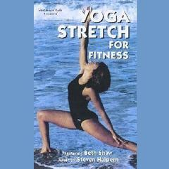 Yoga Stretch for Fitness by Beth Shaw