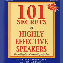 101 Secrets of Highly Effective Speakers by Caryl Rae Krannich, PhD