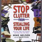 Stop Clutter from Stealing Your Life by Mike Nelson