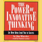 The Power of Innovative Thinking by Jim Wheeler