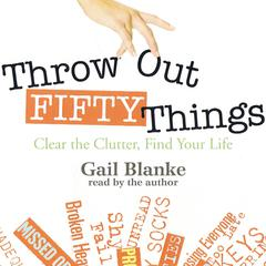 Throw Out Fifty Things by Gail Blanke