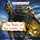 The Wake of the Lorelei Lee by L. A. Meyer