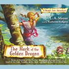 The Mark of the Golden Dragon by L. A. Meyer