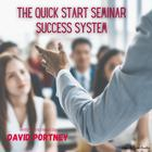 The Quick Start Seminar Success System by David R. Portney