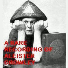 A Rare Recording of Aleister Crowley by Aleister Crowley