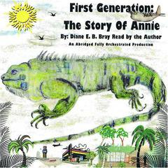 First Generation by Diane E. B. Bray
