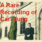 A Rare Recording of Carl Jung by Carl Jung