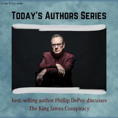 Today's Authors Series: Phillip DePoy Discusses The King James Conspiracy by Phillip DePoy