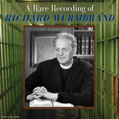 A Rare Recording of Richard Wurmbrand by Richard Wurmbrand
