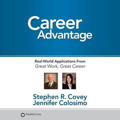 Career Advantage by Stephen R. Covey, Jennifer Colosimo