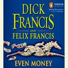Even Money by Dick Francis, Felix Francis