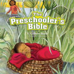 The Preschooler's Bible by V. Gilbert Beers
