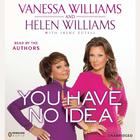 You Have No Idea by Vanessa Williams, Helen Williams
