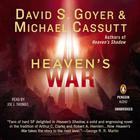 Heaven's War by David S. Goyer, Michael Cassutt