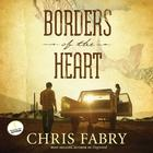 Borders of the Heart by Chris Fabry