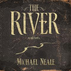 The River by Michael Neale