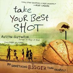 Take Your Best Shot by Austin Gutwein, Todd Hillard