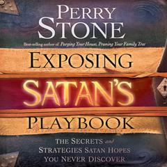 Exposing Satan's Playbook by Perry Stone