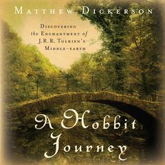 A Hobbit Journey by Matthew Dickerson