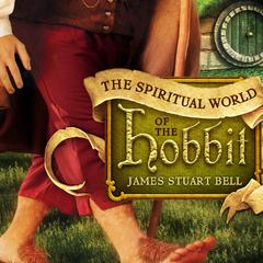 The Spiritual World of the Hobbit by James Stuart Bell