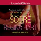 Keeping Score by Regina Hart